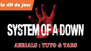 Jouer Aerials (System Of A Down)